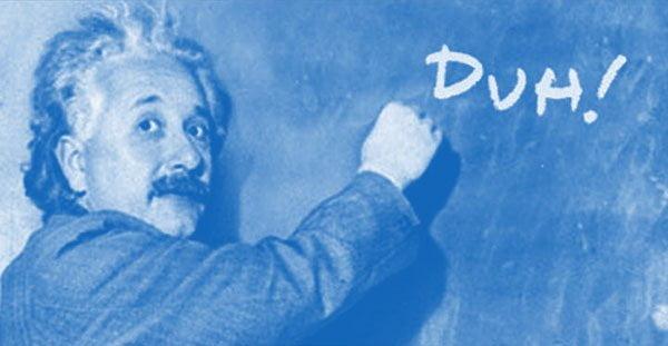 A photomanipulation of Einstein writing 'Duh!' on a blackboard.